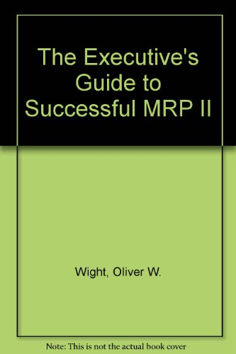 9780939246557: Executive's Guide to Successful Mrp II
