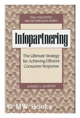 Infopartnering (The Executive breakthrough series): Martin, Andre