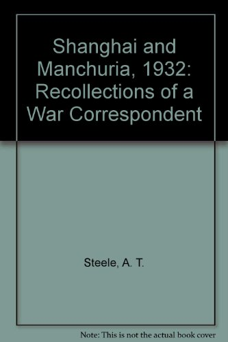 9780939252060: Shanghai and Manchuria, 1932: Recollections of a War Correspondent
