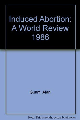 9780939253050: Induced Abortion: A World Review 1986