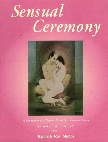 9780939263103: Sensual Ceremony: A Contemporary Tantric Guide to Sexual Intimacy