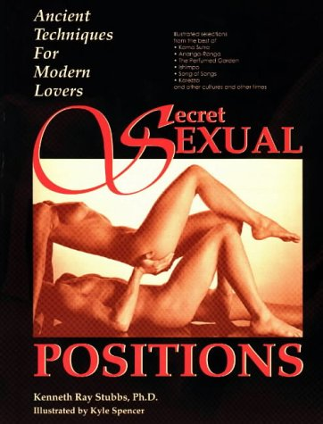 Secret Sexual Positions: Ancient Techniques for Modern: Stubbs, Kenneth Ray