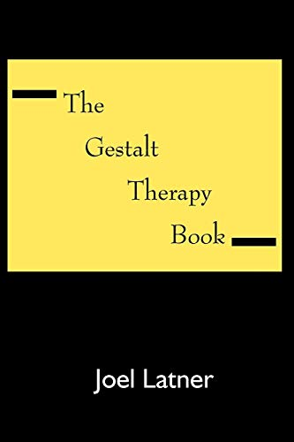 9780939266043: The Gestalt Therapy Book: A Holistic Guide to the Theory, Principles and Techniques of Gestalt Therapy Developed by Frederick S. Perls and Others