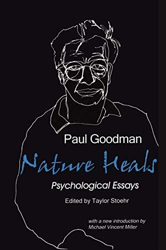 9780939266111: Nature Heals: The Psychological Essays of Paul Goodman