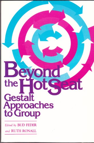 9780939266135: Beyond the Hot Seat: Gestalt Approaches to Group