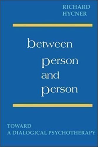 Between Person & Person Toward a Dialogical Psychotherapy