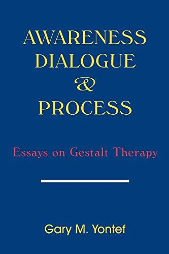 9780939266203: Awareness, Dialogue & Process: Essays on Gestalt Therapy