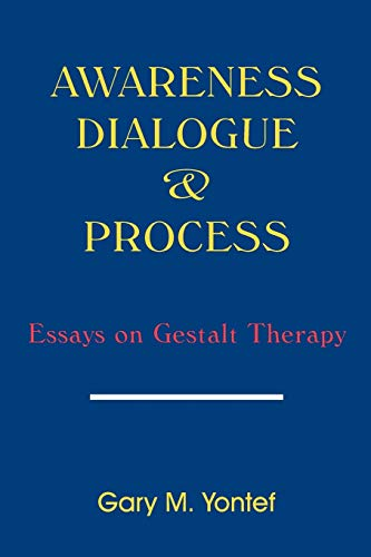 9780939266203: Awareness, Dialogue and Process: Essays on Gestalt Therapy