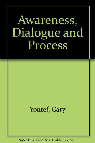 9780939266227: Awareness, Dialogue and Process