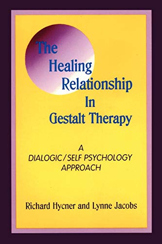 9780939266258: The Healing Relationship in Gestalt Therapy: A Dialogic: A Dialogic-Self Psychology Approach