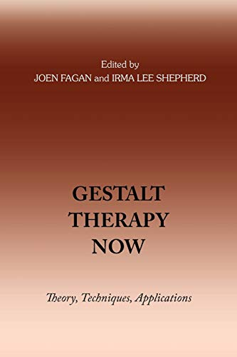 9780939266555: Gestalt Therapy Now: Theory, Techniques, Applications