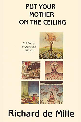 9780939266692: Put Your Mother on the Ceiling: Children's Imagination Games
