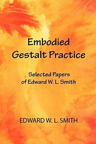 9780939266968: Embodied Gestalt Practice: Selected Papers of Edward W. L. Smith