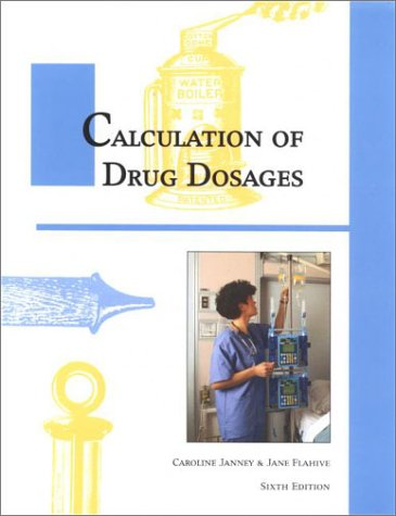 Calculation of Drug Dosages: Caroline Janney, Jane