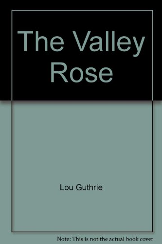 The Valley Rose: Lou Guthrie