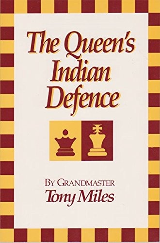 The Queen's Indian Defence: Tony Miles