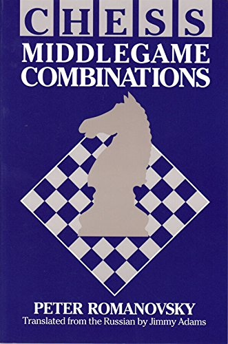 Chess Middlegame Combinations: Peter Romanovsky