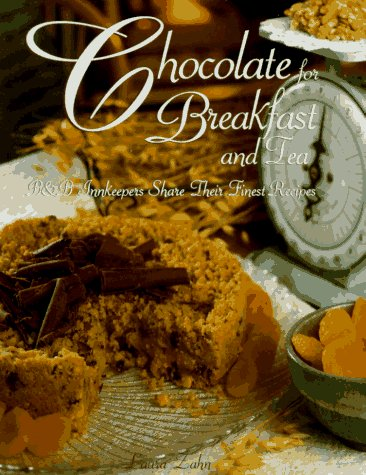 9780939301973: Chocolate for Breakfast and Tea: B&B Innkeepers Share Their Finest Recipes