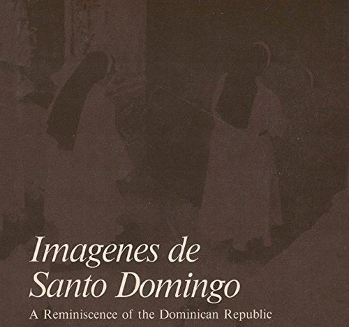 Imagenes de Santo Domingo: Reminiscence of the Dominican Republic: Brucherie, Roger La