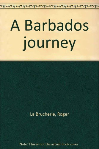 A Barbados journey: Roger LaBrucherie