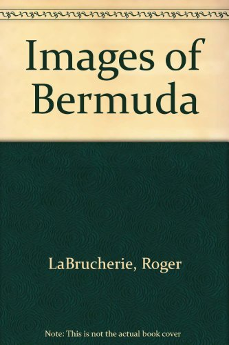 Images of Bermuda 3rd Edition: Roger Labrucherie