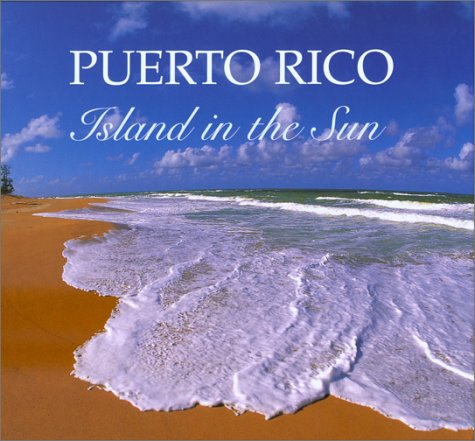 9780939302383: Puerto Rico Island in the Sun