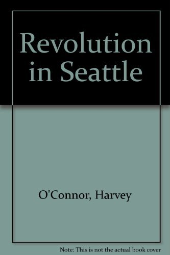 9780939306015: Revolution in Seattle: A Memoir by Harvey O'Connor