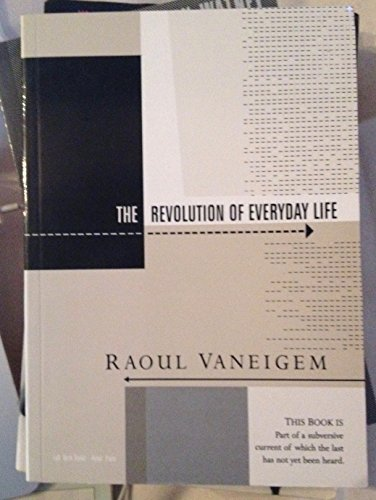Revolution of Everyday Life: Vaneigem, Raoul