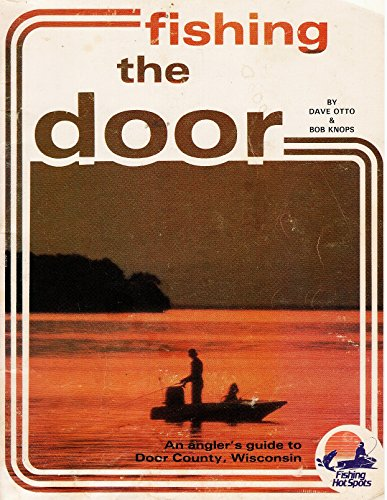 9780939314089: Fishing the Door: An Angler's Guide to Door County, Wisconsin