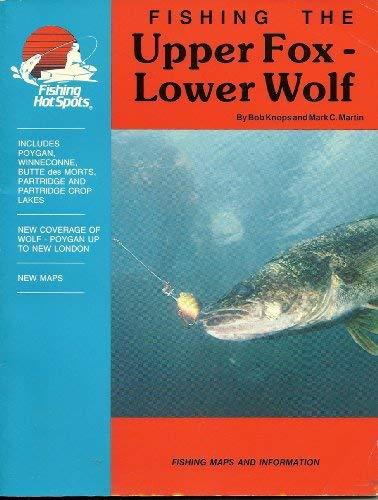 Fishing the Upper Fox-Lower Wolf (Fishing Hot: Robert Knops