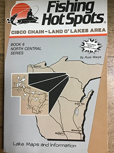 Fishing Hot Spots Cisco Chain Land O Lakes Area (North central series) (0939314215) by Warye, Russ