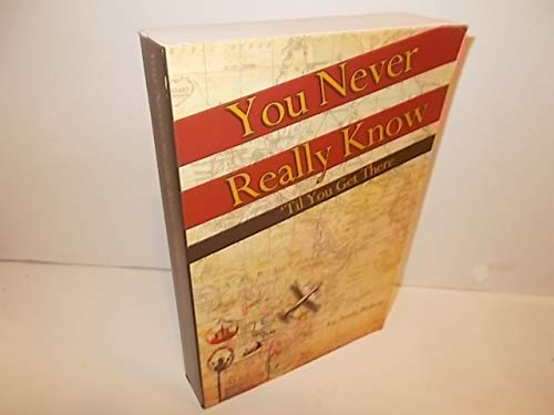 9780939320189: You Never Really Know 'Til You Get There