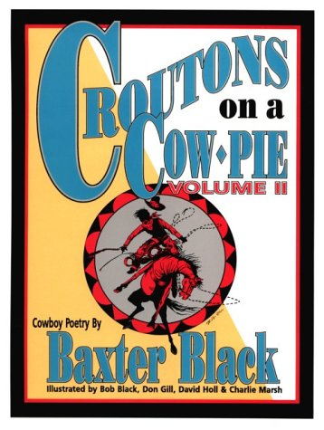 Croutons On A Cow Pie Volume II: Black, Baxter