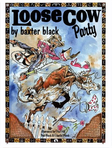 Loose Cow Party (0939343290) by Baxter Black
