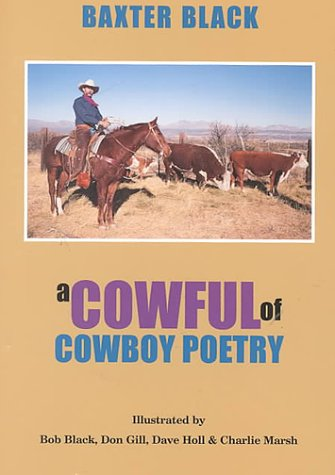 A Cowful Of Cowboy Poetry Black Baxter