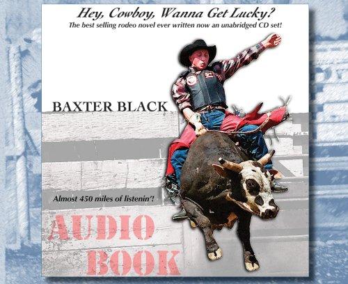 Hey, Cowboy, Wanna Get Lucky? Audio Book (0939343517) by Baxter Black