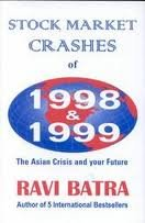 Stock Market Crashes of 1998 & 1999: The Asian Crisis & Your Future (0939352788) by Ravi Batra