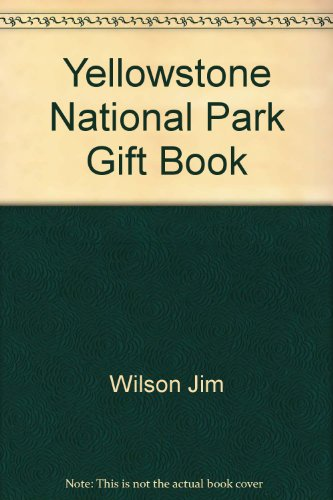 Yellowstone National Park Gift Book (0939365081) by Jim Wilson