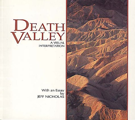 9780939365371: Death Valley: A Visual Interpretation (A Wish You Were Here Book©) (Wish You Were Here Series)