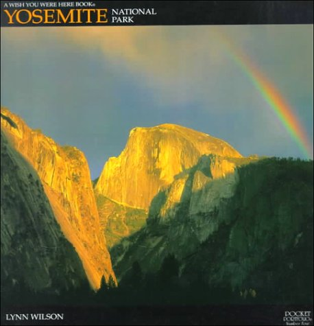 Yosemite National Park: Living In Yosemite (A Pocket Portfolio Book©) (0939365588) by Lynn Wilson