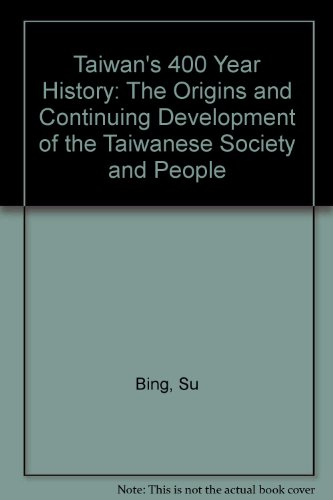 9780939367009: Taiwan's 400 Year History: The Origins and Continuing Development of the Taiwanese Society and People