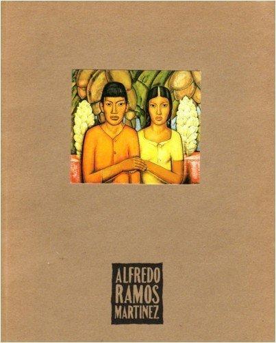 Alfredo Ramos Martinez (1872-1946): October 1, 1991 to January 6, 1992: Ramos Martinez, Alfredo