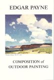 9780939370115: Composition of Outdoor Painting 7th (seventh) by Edgar Payne (2005) Hardcover