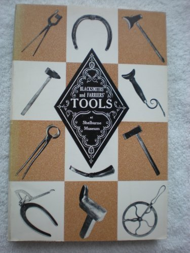 9780939384075: Blacksmiths' and Farriers' Tools at Shelburne Museum: A History of Their Development from Forge to Factory (Museum Pamphlet Series, Number 7)