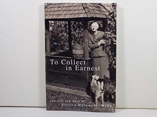 To Collect in Earnest: The Life and: Lauren B. Hewes