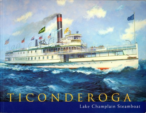 Ticonderoga ? Lake Champlain Steamboat: Strum, Richard M.