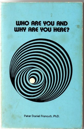 9780939386079: Who are you and why are you here?: How to find your way back home to your true inner self