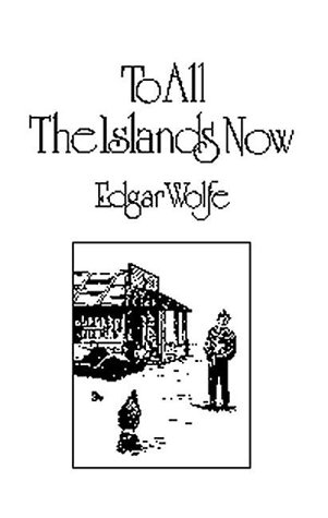 To All the Islands Now: A Trilogy of Midwestern Stories (0939391058) by William Stafford; Ed Wolfe