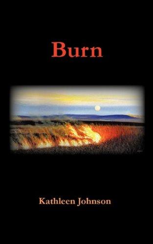 9780939391493: Burn