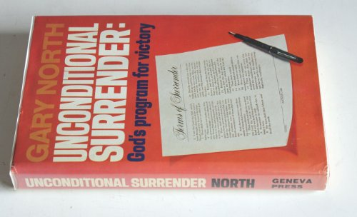 Unconditional Surrender: God's Program for Victory: North, Gary